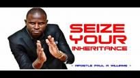 SEIZE YOUR INHERITANCE by Apostle Paul A Williams.mp4