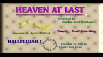 HEAVEN AT LAST  Sermon Preached By Pastor Jack Graham
