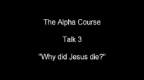 Nicky Gumbel _ The Alpha course 'Why did Jesus die'_ Nicky Gumbel 2015.mp4