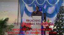 Preaching Pastor Thomas Aronokhale - Anointing of God Ministries 22nd of Decembe.mp4