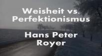 Weisheit vs. Perfektionismus Teil 2 ( Hans Peter Royer ).flv