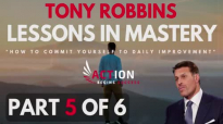 Tony Robbins - Lessons In Mastery - How To Commit Yourself To Daily Improvement .mp4
