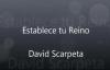 Establece tu Reino, David Scarpeta , Letra.mp4