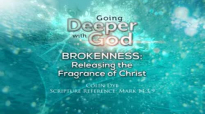 Colin Dye  Brokenness Releasing the Fragrance of Christ