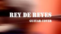 Rey de Reyes - Marco Barrientos - Guitar cover - Amanece.mp4