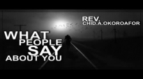 Rev. Chidi Okoroafor A. - What People Say About You - Latest 2017 Nigerian Gospe.mp4