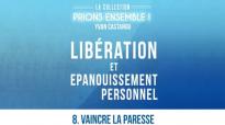 Prions Ensemble - Vaincre la paresse - Pasteur Yvan CASTANOU.mp4