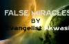 False miracles by Evangelist Akwasi Awuah