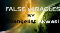 False miracles by Evangelist Akwasi Awuah