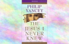 Jesus I Never Knew Audiobook _ Philip Yancey.mp4