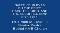 Race, Religion, and the Resurrection Part 1 of 4