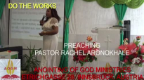 Preaching Pastor Rachel Aronokhale - Anointing of God Ministries_ Do the Works Part 3 August 2020.mp4