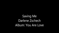 Saving Me  Darlene Zschech  You Are Love Lyrics