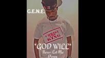 G.E.N.E- GOD Will never let me down {@GENE_CTK} {@CTKAffiliates}.flv