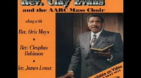 Rev. Clay Evans & The AARC Mass Choir - Lord, Make Me Right.flv