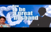 HOW TO BE A GREAT HUSBAND REV FUNKE FELIX ADEJUMO.mp4