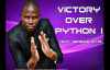 VICTORY OVER PYTHON - PART 1 by Apostle Paul A Williams.mp4