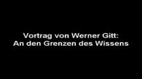 Prof.Dr.Werner Gitt-An den Grenzen des Wissens 6-7.flv