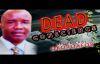 Rev.Dr. Chidi Okoroafor - Dead Conscience - Latest 2018 Nigerian Gospel Message.mp4