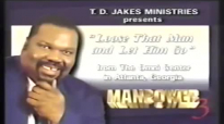 Loose That Man And Let Him Go ❃Bishop T D Jakes❃