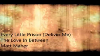 Every Little Prison - Matt Maher.mp4