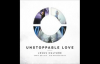 Jesus Culture  Unstoppable Love 2014