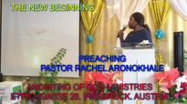 Preaching Pastor Rachel Aronokhale - AOGM The New Beginning Pt1 August 2019.mp4