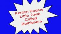 Kenton Rogers-Little Town Called Bethlehem.flv