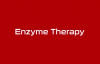 The Benefits of Enzyme Therapy
