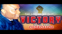 Rev. Dr. Chidi Okoroafor - The God Of My Past Victory - Latest 2018 Nigerian Gos.mp4