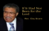 If It Had Not Been for the Lord sung by Rev. Clay Evans.flv