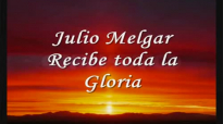 Creo En Ti - Julio Melgar Recibe toda la Gloria.mp4