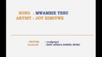 Mwambie Yesu JOY KIMIYWE SWAHILI WORSHIP SONGS.mp4