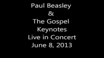 Paul Beasley Live in Concert - WALK AROUND HEAVEN -June 8, 2013.flv