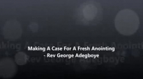 Making A Case For A Fresh Anointingpart 1