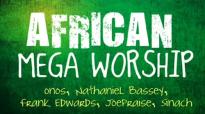 African Mega Worship (Volume 1) Playlist.mp4