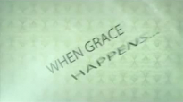 Max Lucado  Grace Happens  Week 2