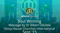 Soul Winning Audio Prt 2  Dr Albert Odulele  Academy Class Glory House Churches International