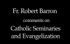 Fr. Robert Barron on Catholic Seminaries and Evangelization.flv