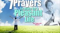 7 prayers to make for a pleasant life - Rev. Funke Felix Adejumo.mp4