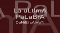 LA ULTIMA PALABRA DANIEL CALVETI.mp4