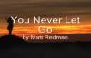 You Never Let Go by Matt Redman