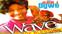 SIS OLUCHI J. OGWE _ WAVE OF BLESSING _ Latest 2019 Nigerian Gospel Music.mp4