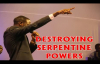 DESTROYING SERPENTINE POWERS by Apostle Paul A Williams.mp4