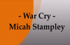 WAR CRY - Micah Stampley - Where My Warriors At - Calling All The Warriors!.flv