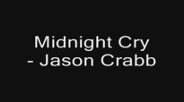 Midnight Cry - Jason Crabb.flv
