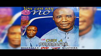 Rev. Dr. Chidi Okoroafor - You Can Say No - Latest 2018 Nigerian Gospel Message.mp4