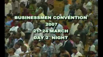 Businessmen Convention- 2007 -Day 2 Night by Bishop David Oyedepo 1