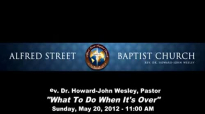 12052011am What To Do When Its Over  Pastor HowardJohn Wesley8