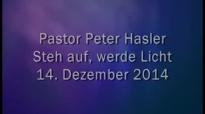 Peter Hasler - Steh auf, werde Licht - 14.12.2014.flv